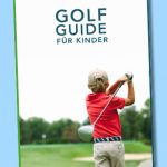 Golf Guide für Kinder
